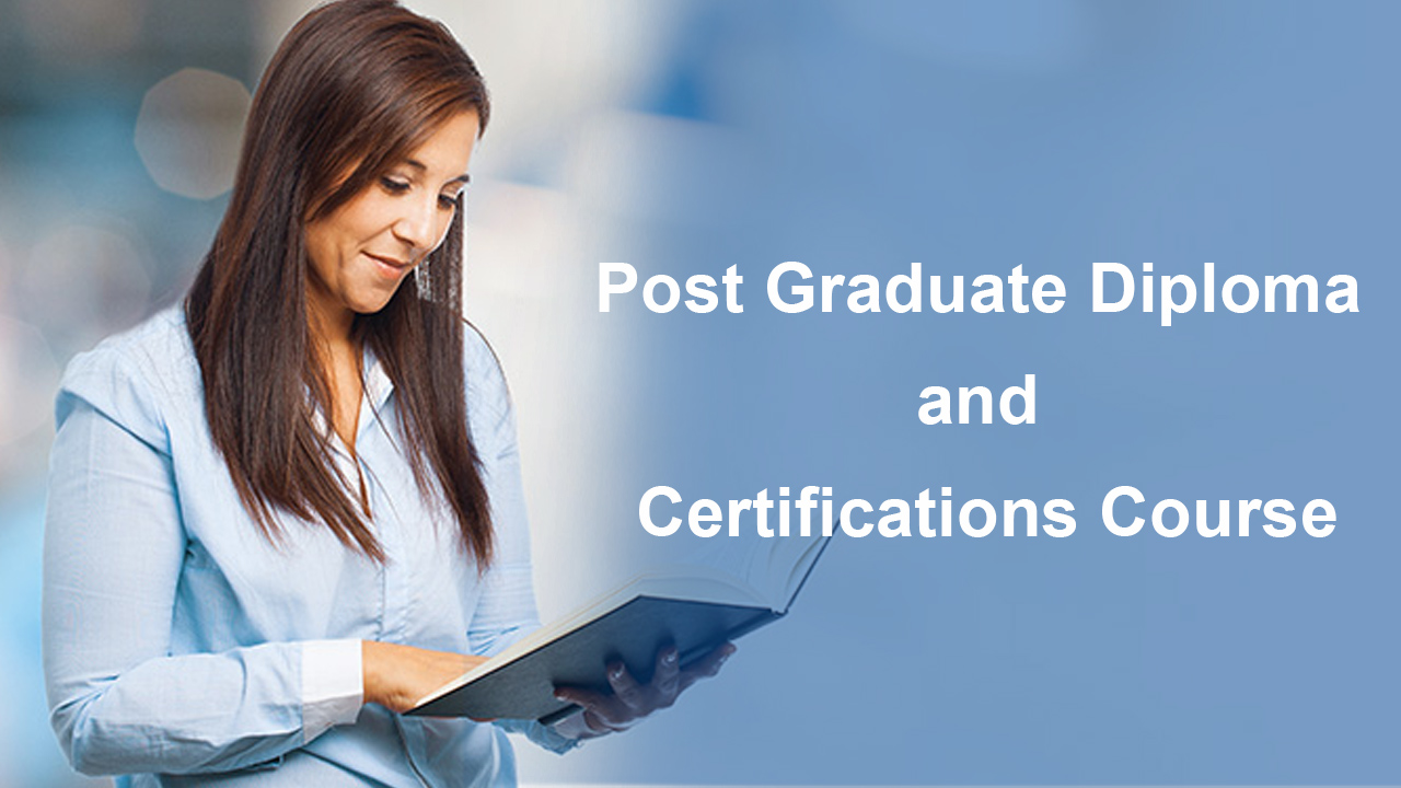 Post Graduate Diploma and Certifications Course