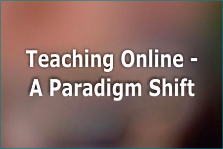 teaching-online-a-paradigm-shift